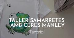 Taller Estampació Samarretes Ceres Manley